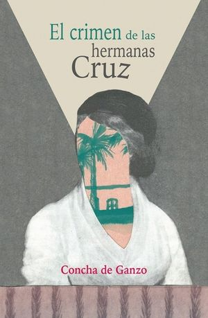 EL CRIMEN DE LAS HERMANAS CRUZ