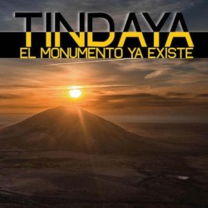 TINDAYA, EL MONUMENTO YA EXISTE