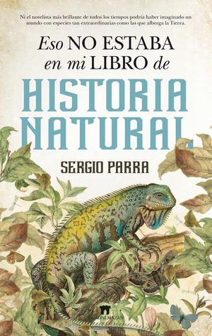 ESO NO ESTABA EN MI LIBRO DE HISTORIA NATURAL