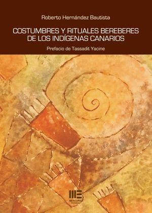 COSTUMBRES Y RITUALES BEREBERES DE LOS INDIGENAS CANARIOS