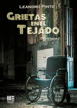 GRIETAS EN EL TEJADOO ( DEMENCIA, I )