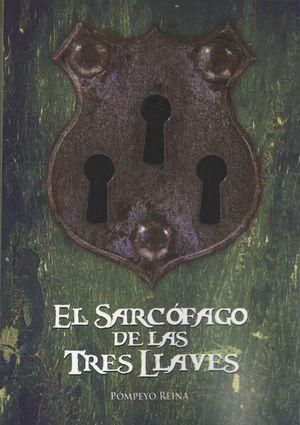 EL SARCOFAGO DE LAS TRES LLAVES (ED. 2017)