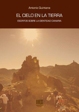 CIELO EN LA TIERRA, EL. ESCRITOS SOBRE LA IDENTIDAD CANARIA