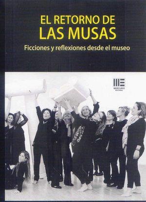 RETORNO DE LAS MUSAS, EL. FICCIONES Y REFLEXIONES DESDE EL