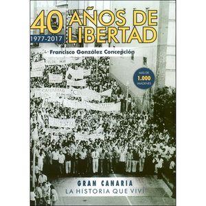 40 AÑOS DE LIBERTAD ( 1977-2017 )