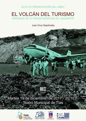 VOLCAN DEL TURISMO, EL. ORIGENES DE LA TRANSFORMACION DE LANZAROTE