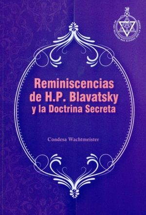 REMINISCENCIAS DE H.P.BLAVATSKY Y LA DOCTRINA