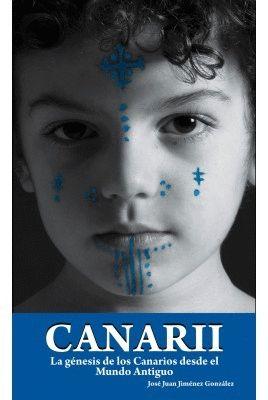 CANARII. LA GENESIS DE LOS CANARIOS DESDE EL MUNDO ANTIGUO