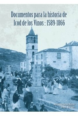 DOCUMENTOS PARA LA HISTORIA DE ICOD DE LOS VINOS 1589-1866