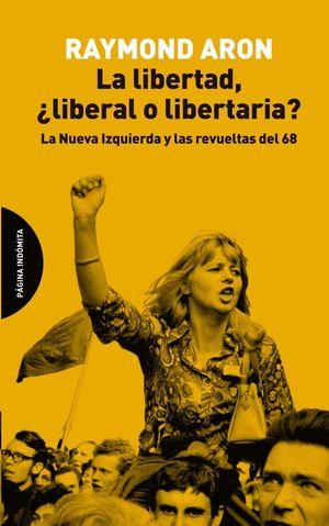 LA LIBERTAD, ¿LIBERAL O LIBERTARIA?