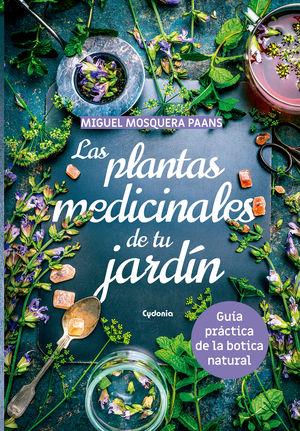LAS PLANTAS MEDICINALES DE TU JARDÍN