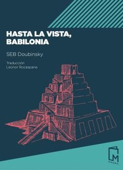 HASTA LA VISTA, BABILONIA