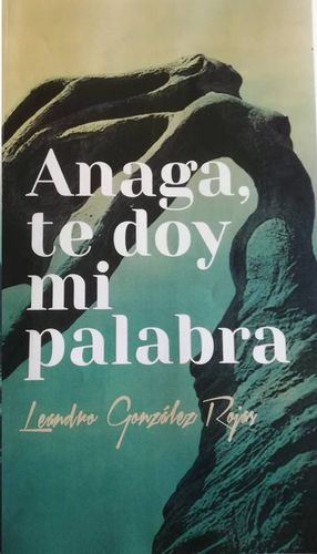 ANAGA, TE DOY MI PALABRA