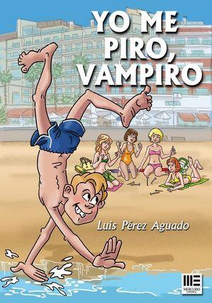 YO ME PIRO, VAMPIRO