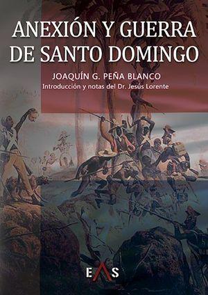 ANEXIÓN Y GUERRA DE SANTO DOMINGO