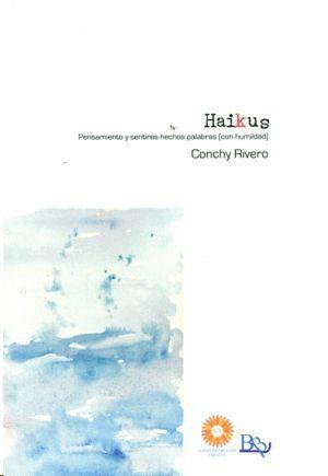 HAIKUS. PENSAMIENTO Y SENTIRES HECHOS PALABRAS ( CON HUMILD