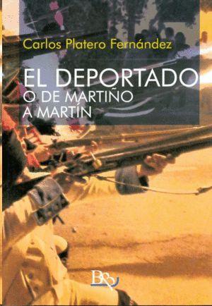 EL DEPORTADO. O DE MARTIÑO A MARTÍN