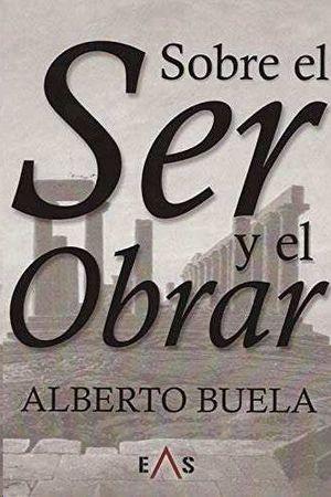 SOBRE EL SER Y EL OBRAR