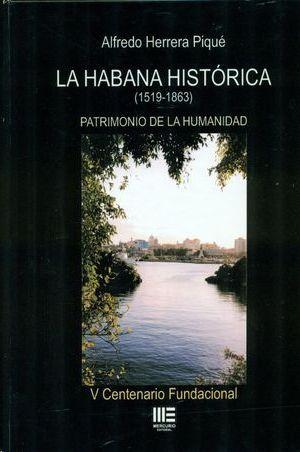 HABANA HISTORICA, LA (1519-1863)