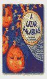 A CAZAR PALABRAS