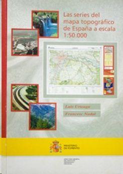 LAS SERIES DEL MAPA TOPOGRÁFICO NACIONAL DE ESPAÑA, E: 1:50.000