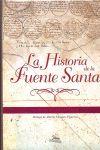 HISTORIA DE LA FUENTE SANTA, LA