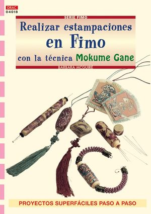 SERIE FIMO Nº 18. REALIZAR ESTAMPACIONES EN FIMO CON LA TÉCNICA MOKUME GANE