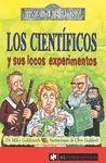 CIENTIFICOS Y SUS LOCOS EXPERIMENTOS, LOS