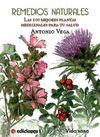 REMEDIOS NATURALES , LAS 100 MEJORES PLANTAS MEDICINALES PARA TU