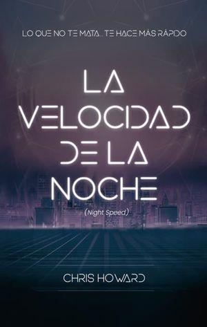 LA VELOCIDAD DE LA NOCHE (NIGHT SPEED)