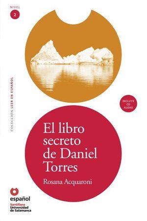 LEER EN ESPAÑOL NIVEL 2 EL LIBRO SECRETO DE DANIEL TORRES + CD