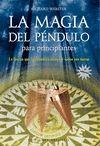 MAGIA DEL PENDULO PARA PRINCIPIANTES, LA