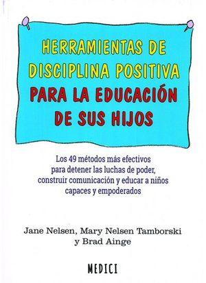 HERRAMIENTAS DE DISCIPLINA POSITIVA PARA LA EDUCACIÓN DE SUS HIJOS