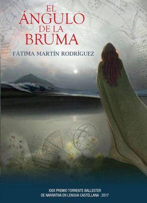 EL ANGULO DE LA BRUMA (XXIX PREMIO TORRENTE BALLESTER 2017)