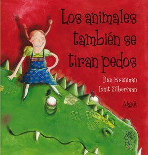 ANIMALES TAMBIÉN SE TIRAN PEDOS, LOS