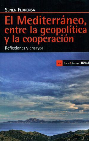 EL MEDITERRÁNEO, ENTRE LA GEOPOLÍTICA Y LA COOPERACIÓN