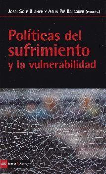 POLITICAS DEL SUFRIMIENTO Y LA VULNERABILIDAD