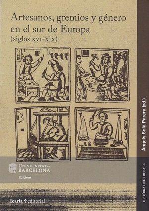 ARTESANOS, GREMIOS Y GÉNERO EN SUR DE EUROPA (SIGLOS XVI-XIX)