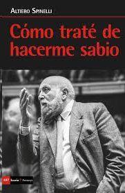 COMO TRATÉ DE HACERME SABIO