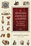 HISTORIA EMPIEZA EN EGIPTO, LA