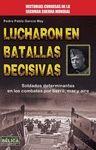 LUCHARON EN BATALLAS DECISIVAS