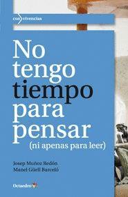 NO TENGO TIEMPO PARA PENSAR