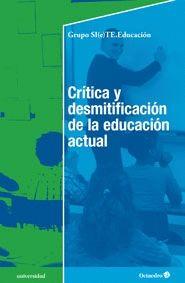 CRÍTICA Y DESMITIFICACIÓN DE LA EDUCACIÓN ACTUAL