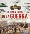 EL GRAN LIBRO DE LA GUERRA. EJÉRCITOS, ARMAS Y ESTRATEGIA