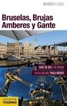 BRUSELAS, BRUJAS, AMBERES Y GANTE 2016 INTERCITY GUIDES