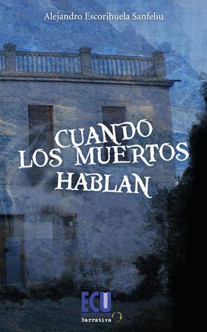 CUANDO LOS MUERTOS HABLAN