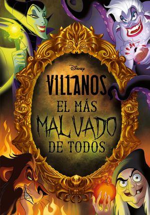 VILLANOS. EL MÁS MALVADO DE TODOS