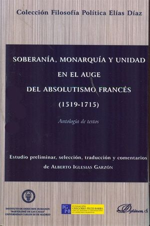 SOBERANÍA, MONARQUÍA Y UNIDAD EN EL AUGE DEL ABSOLUTISMO FRANCÉS. 1519-1715