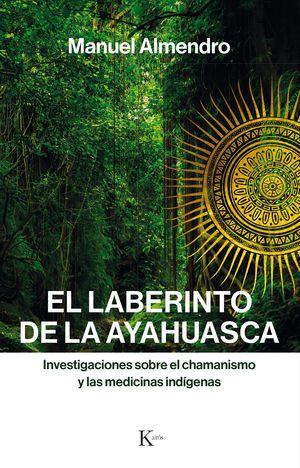 EL LABERINTO DE LA AYAHUASCA