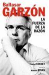 FUERZA DE LA RAZON. GARZON, LA